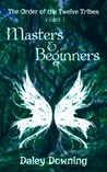Masters and Beginners by Daley Downing
