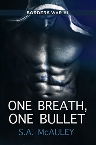 One Breath, One Bullet (The Borders War, #1)