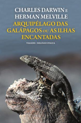 Arquipélago das Galápagos ou As Ilhas Encantadas