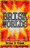 Brisk Worlds