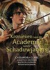 Kronieken van de Academie voor Schaduwjagers by Cassandra Clare