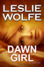 Dawn Girl (Special Agent Tess Winnett  #1)