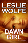 Dawn Girl by Leslie Wolfe