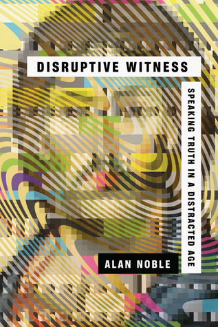 Disruptive Witness by Alan  Noble