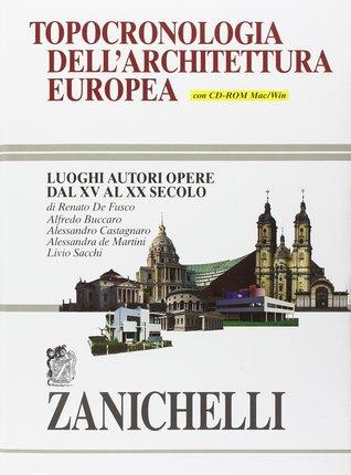 Topocronologia dell'architettura europea: Luoghi, autori, opere dal XV al XX secolo