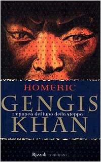 Gengis Khan. L'epopea del lupo della steppa