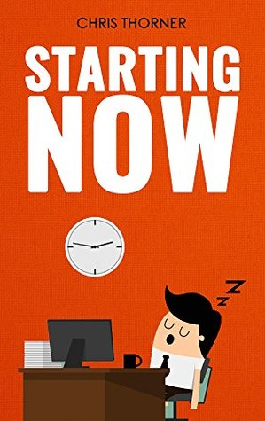 Procrastination: Starting Now: Learn to Overcome Procrastination and Boost Productivity
