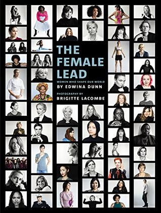The Female Lead: Women Who Shape Our World