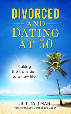 Divorced and Dating at 50: Making the Transition to a New