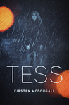 Tess by Kirsten McDougall