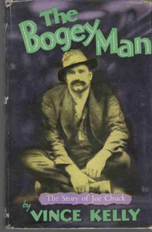 The Bogey Man: The Exploits of Sergeant C.J. Chuck, Australia's Most Unpopular Cop