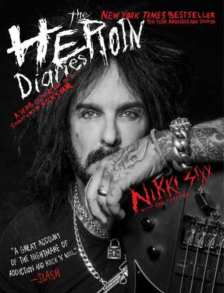 The Heroin Diaries: A Year in the Life of a Shattered Rock Star por Nikki Sixx