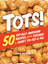 Tots!: A Cookbook