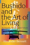 Bushido and the Art of Living (JAPAN LIBRARY Book 9)