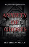Anxiety of Ghosts: A Supernatural Mystery