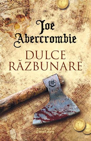 Dulce răzbunare by Joe Abercrombie