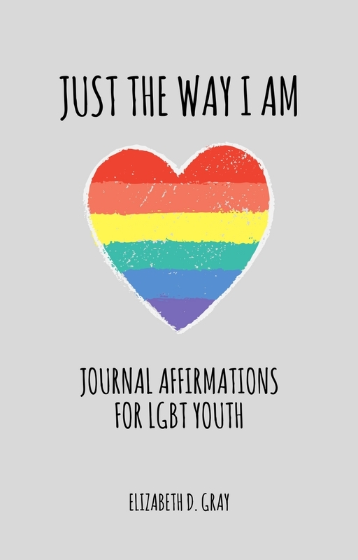 Just the Way I Am: Journal Affirmations for LGBT Youth