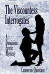 The Viscountess Interrogates: A Dominion Erotic Mystery (Dominion Erotic Mysteries Book 2)