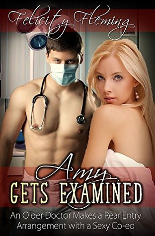 Amy Gets Examined: An Older Doctor Makes a Rear Entry Arrangement with a Sexy Co-ed
