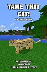 Tame That Cat! (Unofficial Minecraft Early Reader Stories, #2)