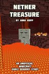 Nether Treasure (Unofficial Minecraft Early Reader Stories, #3)