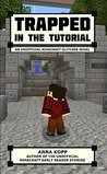 Trapped in the Tutorial: An Unofficial Minecraft Glitcher Novel (The Glitcher, #1)