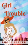 Girl In Trouble by Rhoda Baxter