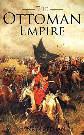 The Ottoman Empire by Hourly History