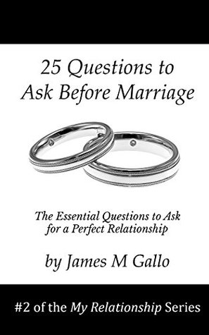 25 Questions to Ask Before Marriage: The essential questions and answers for a perfect relationship