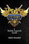 The Key to Victory:a Mobile Legends Guide
