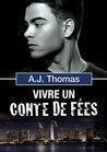 Vivre un conte de fées by A.J.  Thomas
