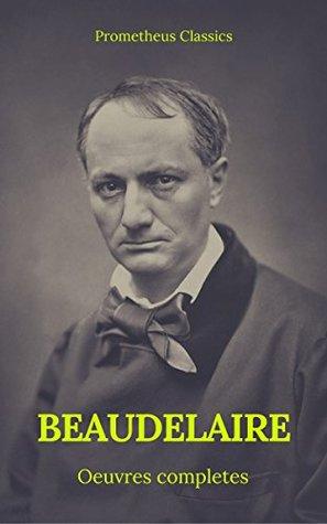 Charles Baudelaire Œuvres Complètes