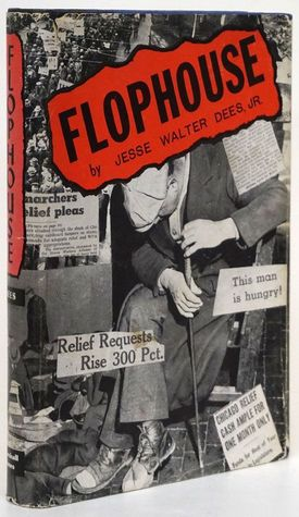 Flophouse: An Authentic Undercover Study of Flophouses, Cage Hotels, Including Missions, Shelters, and Institutions Serving Unattached Men