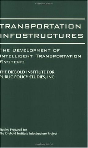 Transportation Infostructures: The Development of Intelligent Transportation Systems (Performing Arts; 20)
