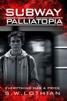 Subway | Palliatopia