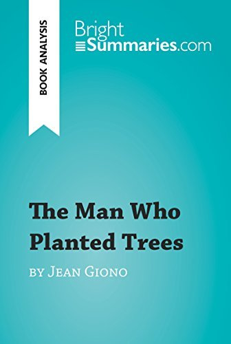 The Man Who Planted Trees by Jean Giono (Book Analysis): Detailed Summary, Analysis and Reading Guide (BrightSummaries.com)