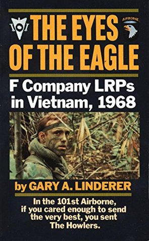 Ebook The Eyes of the Eagle: F Company LRPs in Vietnam, 1968 by Gary A. Linderer TXT!