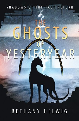 The Ghosts of Yesteryear by Bethany Helwig