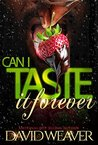 Can I Taste It Forever: The Complete Series