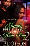 Shawty Fell in Love With A Rude Boy 2 by P Dotson
