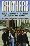 Brothers, Black and Poor: A True Story of Courage and Survival