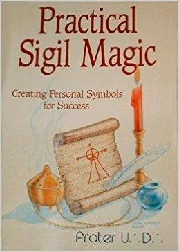 Practical Sigil Magic by Frater U.:D.: