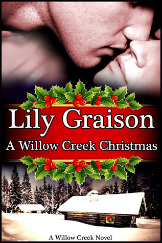 A Willow Creek Christmas by Lily Graison