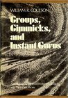 Groups, Gimmicks, And Instant Gurus by William R. Coulson
