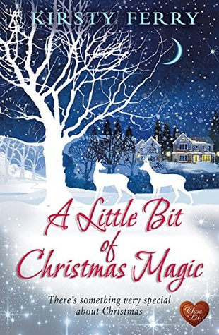 A Little Bit of Christmas Magic (Choc Lit) by Kirsty Ferry