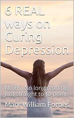6 REAL ways on Curing Depression: No BS. No long reading. Just straight to to point.