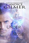 Under His Nose