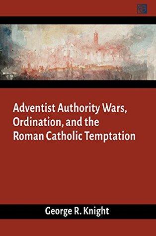 Adventist Authority Wars