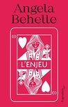 L'Enjeu by Angela Behelle