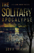 The Solitary Apocalypse